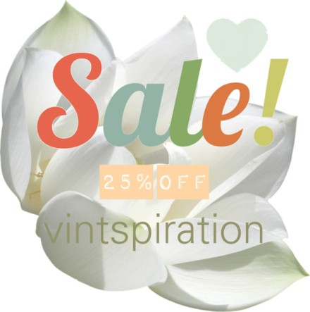 25% off everyhting in the Vintspiration shop from June 14th - 19th only!